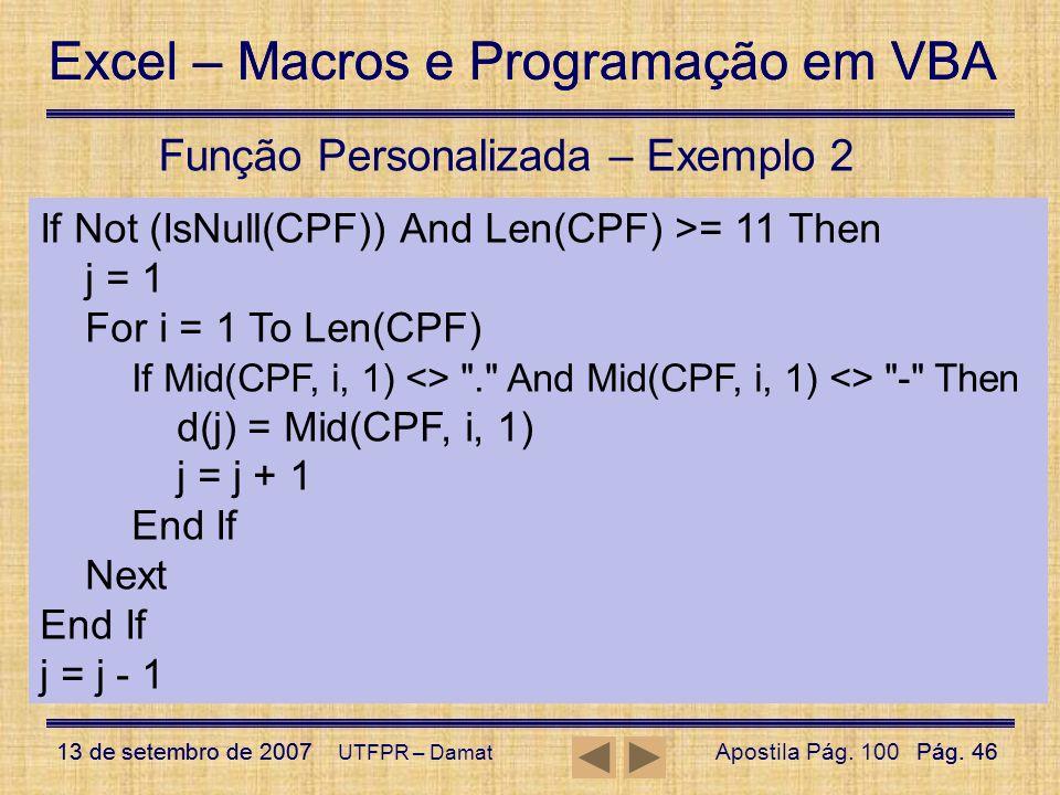 Excel – Macros e Programação em VBA 13 de setembro de 2007Pág. 46 Excel – Macros e Programação em VBA 13 de setembro de 2007Pág. 46 UTFPR – Damat Funç