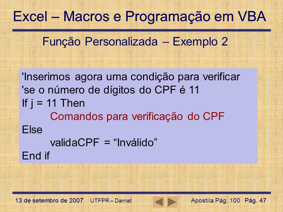 Excel – Macros e Programação em VBA 13 de setembro de 2007Pág. 47 Excel – Macros e Programação em VBA 13 de setembro de 2007Pág. 47 UTFPR – Damat Funç