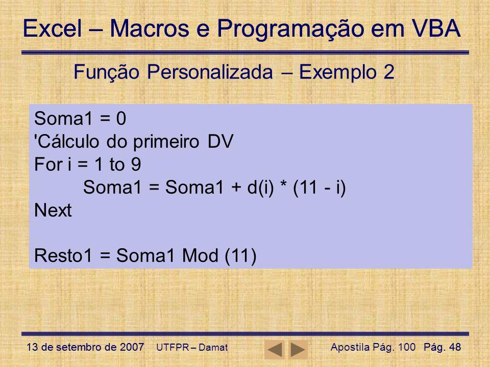 Excel – Macros e Programação em VBA 13 de setembro de 2007Pág. 48 Excel – Macros e Programação em VBA 13 de setembro de 2007Pág. 48 UTFPR – Damat Funç