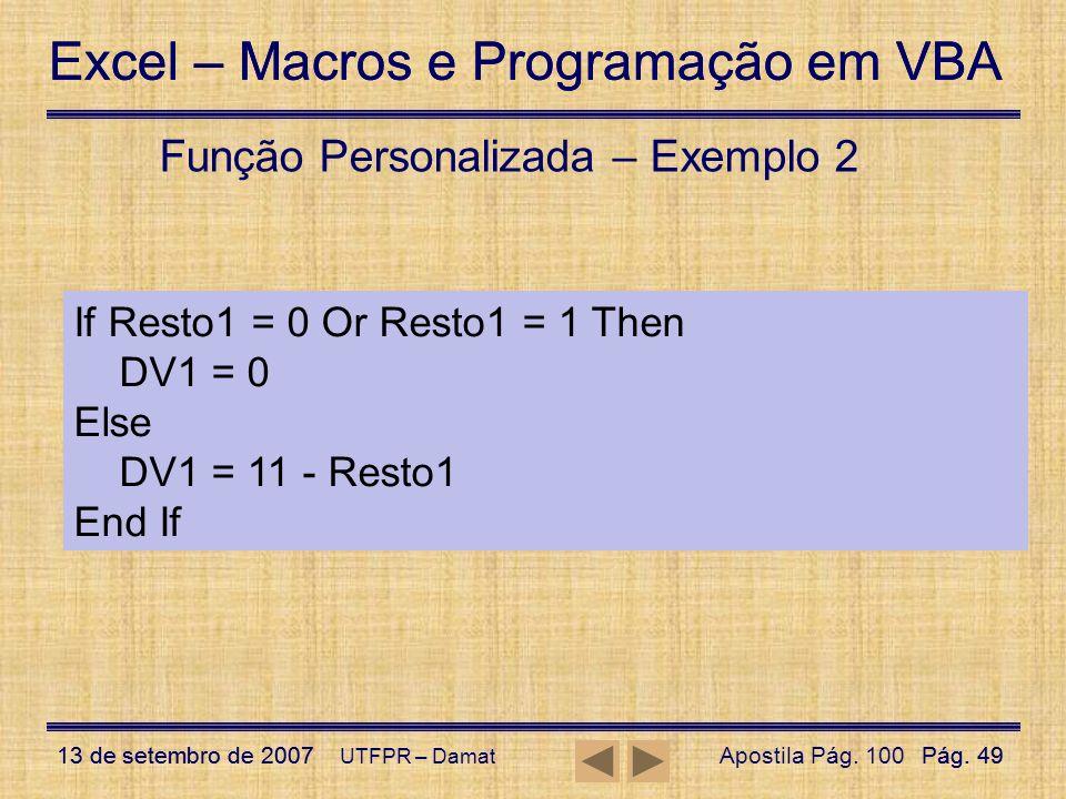 Excel – Macros e Programação em VBA 13 de setembro de 2007Pág. 49 Excel – Macros e Programação em VBA 13 de setembro de 2007Pág. 49 UTFPR – Damat Funç