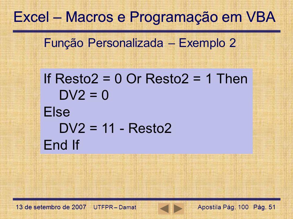 Excel – Macros e Programação em VBA 13 de setembro de 2007Pág. 51 Excel – Macros e Programação em VBA 13 de setembro de 2007Pág. 51 UTFPR – Damat Funç
