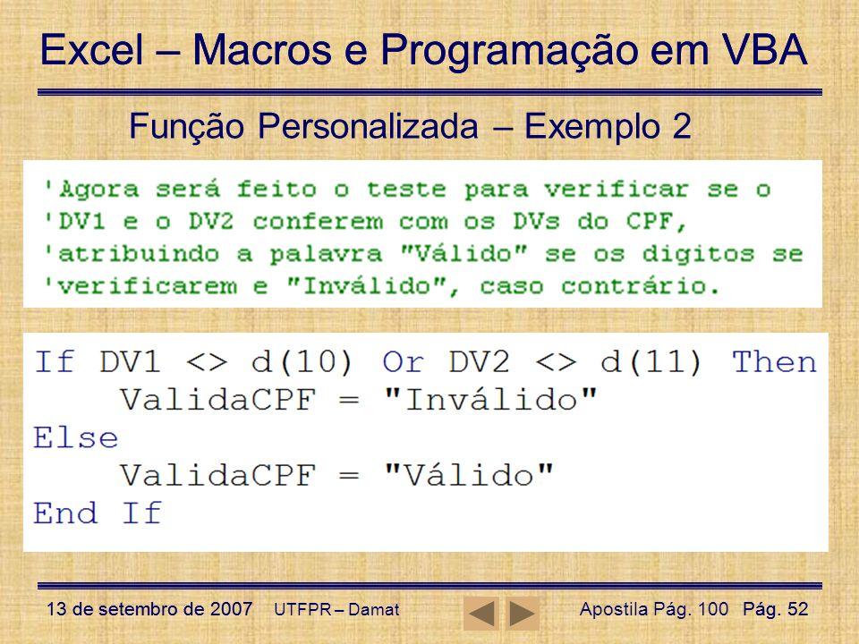 Excel – Macros e Programação em VBA 13 de setembro de 2007Pág. 52 Excel – Macros e Programação em VBA 13 de setembro de 2007Pág. 52 UTFPR – Damat Funç