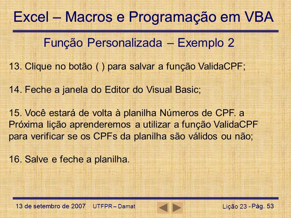 Excel – Macros e Programação em VBA 13 de setembro de 2007Pág. 53 Excel – Macros e Programação em VBA 13 de setembro de 2007Pág. 53 UTFPR – Damat Liçã