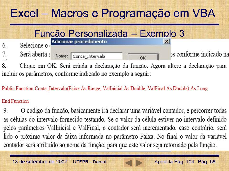 Excel – Macros e Programação em VBA 13 de setembro de 2007Pág. 58 Excel – Macros e Programação em VBA 13 de setembro de 2007Pág. 58 UTFPR – Damat Funç