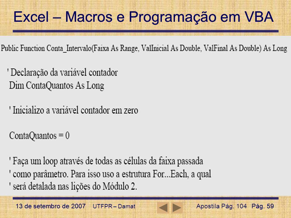 Excel – Macros e Programação em VBA 13 de setembro de 2007Pág. 59 Excel – Macros e Programação em VBA 13 de setembro de 2007Pág. 59 UTFPR – Damat Funç