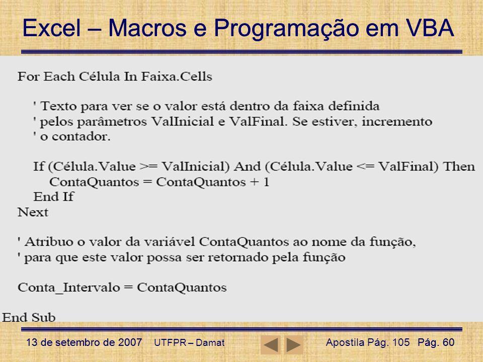 Excel – Macros e Programação em VBA 13 de setembro de 2007Pág. 60 Excel – Macros e Programação em VBA 13 de setembro de 2007Pág. 60 UTFPR – Damat Funç