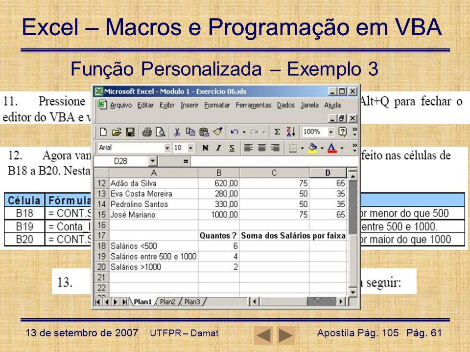 Excel – Macros e Programação em VBA 13 de setembro de 2007Pág. 61 Excel – Macros e Programação em VBA 13 de setembro de 2007Pág. 61 UTFPR – Damat Funç