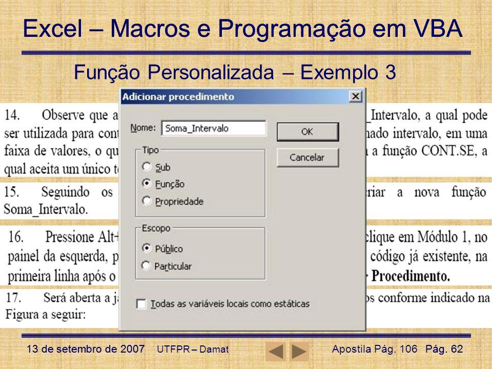Excel – Macros e Programação em VBA 13 de setembro de 2007Pág. 62 Excel – Macros e Programação em VBA 13 de setembro de 2007Pág. 62 UTFPR – Damat Funç