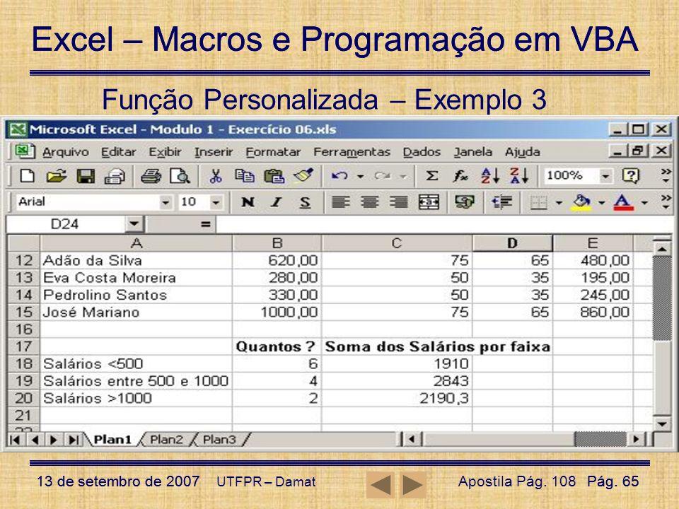 Excel – Macros e Programação em VBA 13 de setembro de 2007Pág. 65 Excel – Macros e Programação em VBA 13 de setembro de 2007Pág. 65 UTFPR – Damat Funç