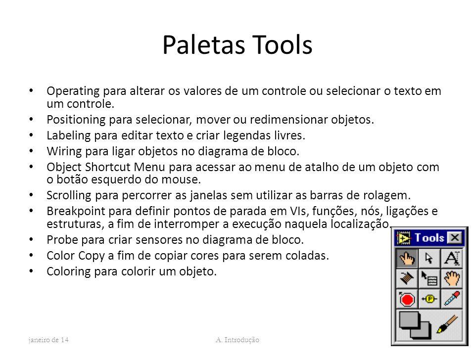 Paletas Tools Operating para alterar os valores de um controle ou selecionar o texto em um controle. Positioning para selecionar, mover ou redimension