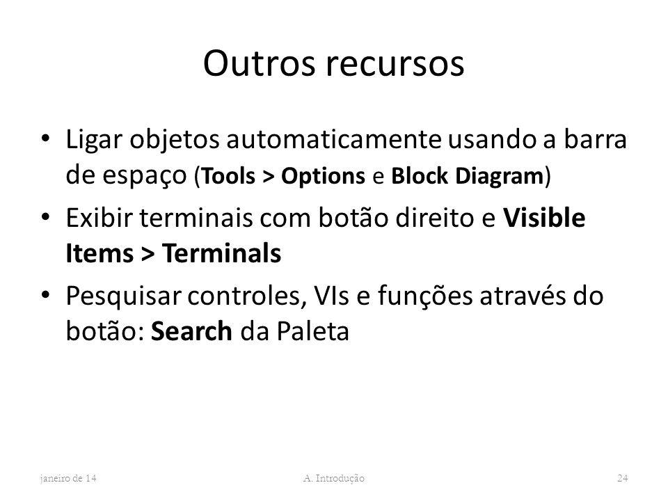 Outros recursos Ligar objetos automaticamente usando a barra de espaço (Tools > Options e Block Diagram) Exibir terminais com botão direito e Visible