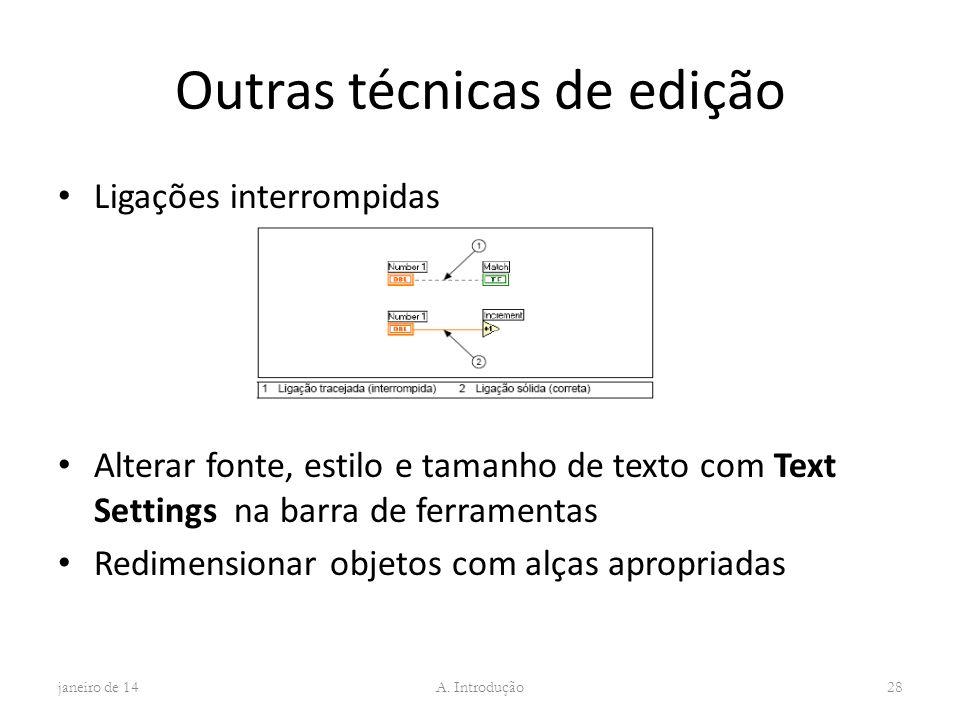 Outras técnicas de edição Ligações interrompidas Alterar fonte, estilo e tamanho de texto com Text Settings na barra de ferramentas Redimensionar obje