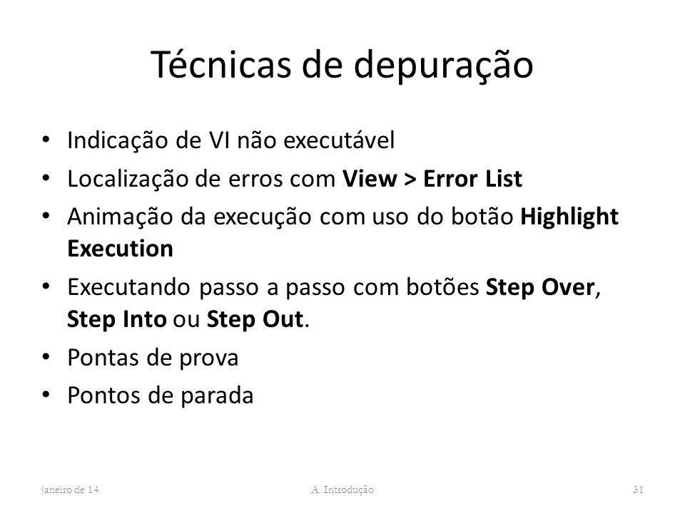 Técnicas de depuração Indicação de VI não executável Localização de erros com View > Error List Animação da execução com uso do botão Highlight Execut
