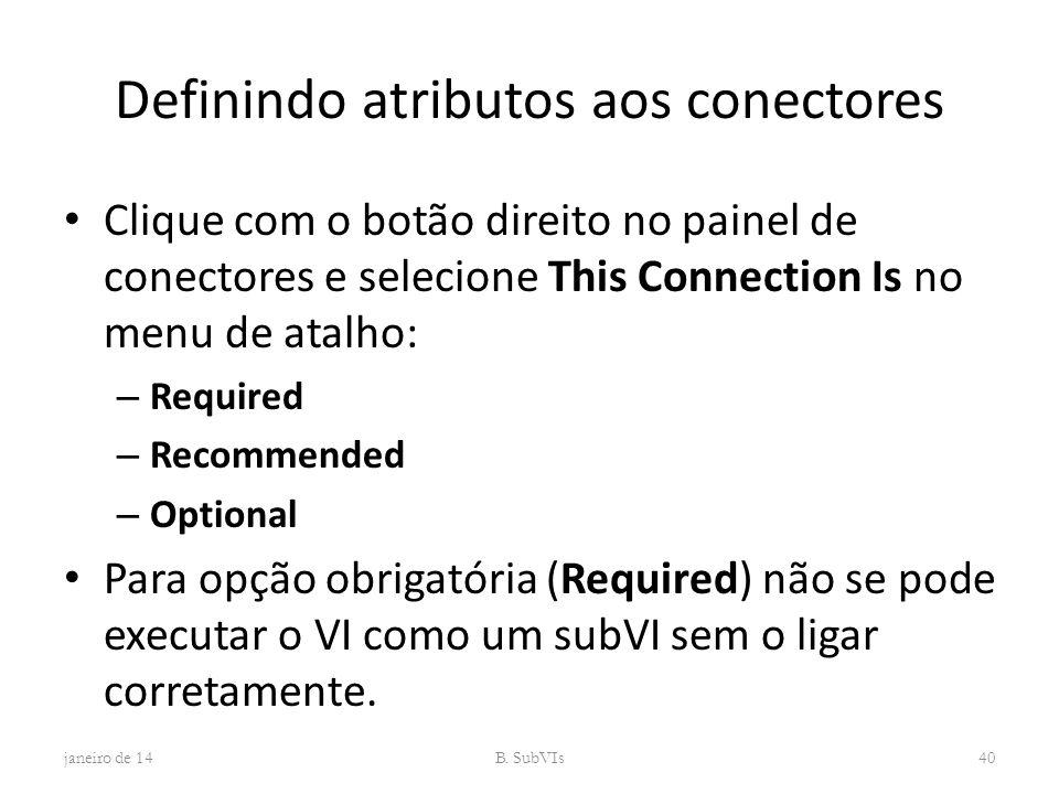 Definindo atributos aos conectores Clique com o botão direito no painel de conectores e selecione This Connection Is no menu de atalho: – Required – R