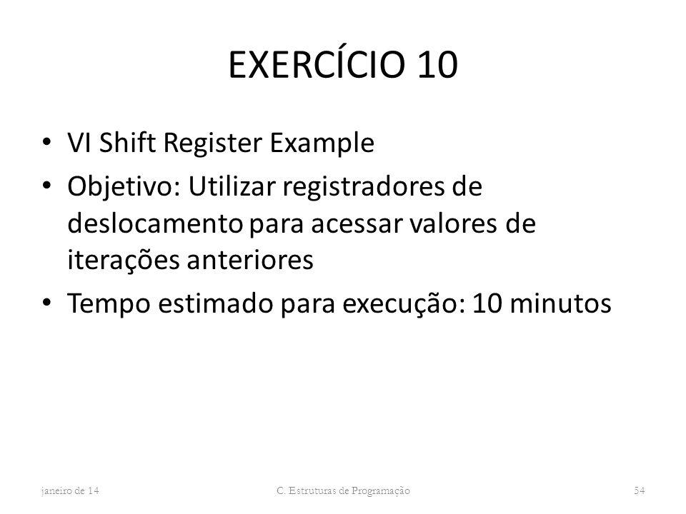 EXERCÍCIO 10 VI Shift Register Example Objetivo: Utilizar registradores de deslocamento para acessar valores de iterações anteriores Tempo estimado pa