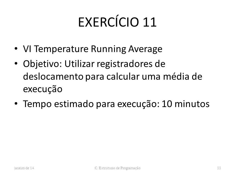 EXERCÍCIO 11 VI Temperature Running Average Objetivo: Utilizar registradores de deslocamento para calcular uma média de execução Tempo estimado para e