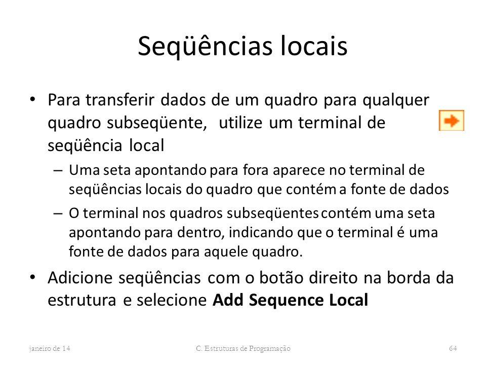 Seqüências locais Para transferir dados de um quadro para qualquer quadro subseqüente, utilize um terminal de seqüência local – Uma seta apontando par