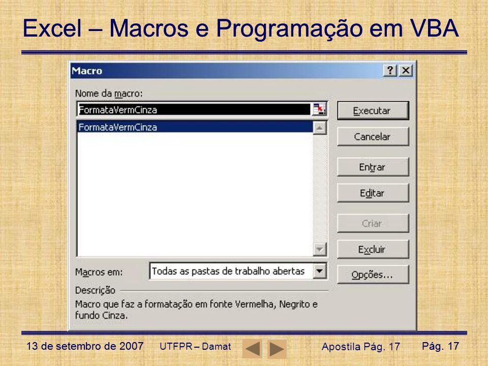 Excel – Macros e Programação em VBA 13 de setembro de 2007Pág. 17 Excel – Macros e Programação em VBA 13 de setembro de 2007Pág. 17 UTFPR – Damat Apos