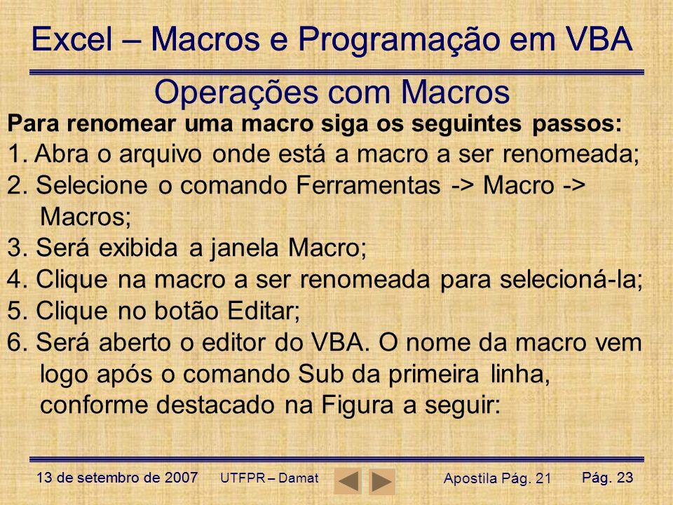 Excel – Macros e Programação em VBA 13 de setembro de 2007Pág. 23 Excel – Macros e Programação em VBA 13 de setembro de 2007Pág. 23 UTFPR – Damat Para