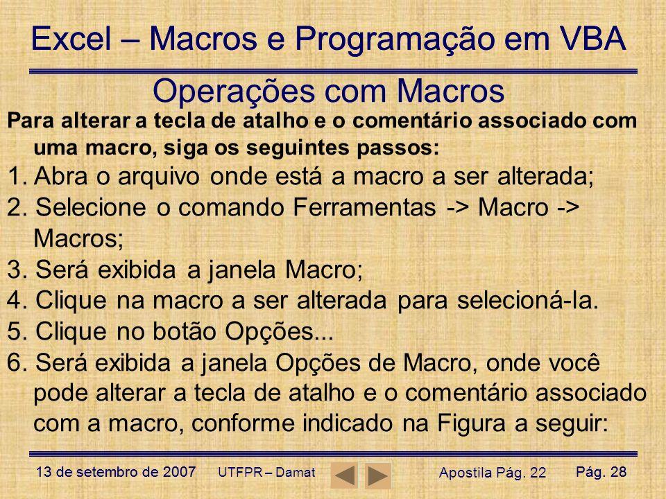 Excel – Macros e Programação em VBA 13 de setembro de 2007Pág. 28 Excel – Macros e Programação em VBA 13 de setembro de 2007Pág. 28 UTFPR – Damat Para