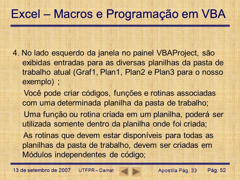 Excel – Macros e Programação em VBA 13 de setembro de 2007Pág. 52 Excel – Macros e Programação em VBA 13 de setembro de 2007Pág. 52 UTFPR – Damat 4. N