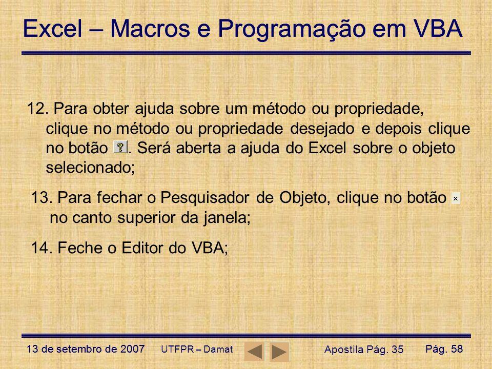 Excel – Macros e Programação em VBA 13 de setembro de 2007Pág. 58 Excel – Macros e Programação em VBA 13 de setembro de 2007Pág. 58 UTFPR – Damat 12.