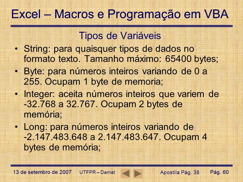 Excel – Macros e Programação em VBA 13 de setembro de 2007Pág. 60 Excel – Macros e Programação em VBA 13 de setembro de 2007Pág. 60 UTFPR – Damat Tipo
