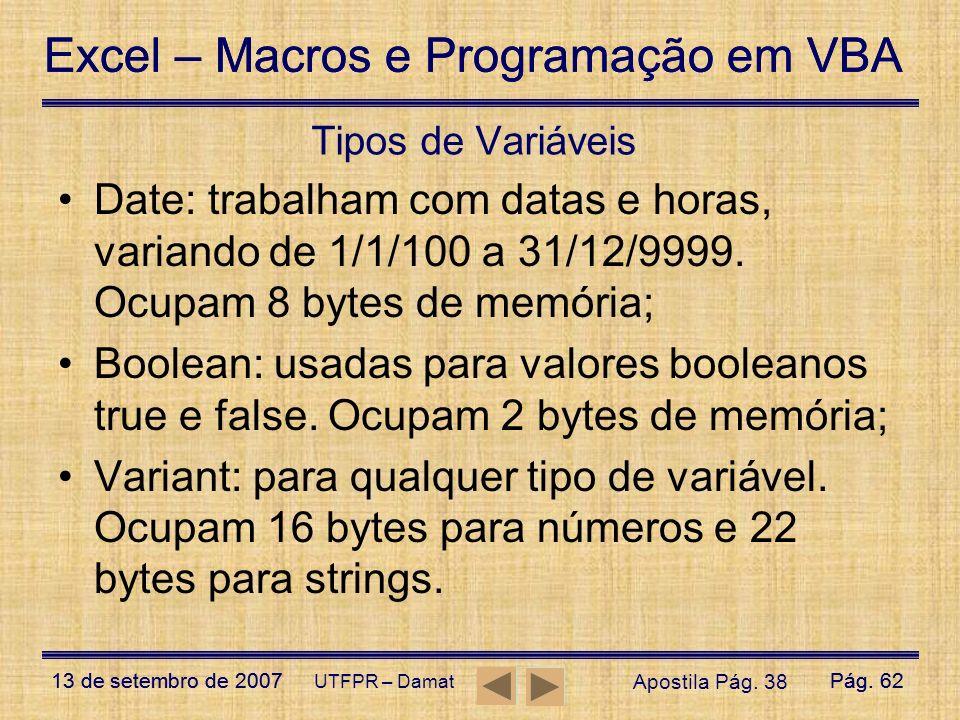 Excel – Macros e Programação em VBA 13 de setembro de 2007Pág. 62 Excel – Macros e Programação em VBA 13 de setembro de 2007Pág. 62 UTFPR – Damat Tipo