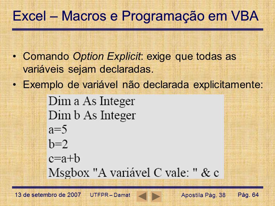 Excel – Macros e Programação em VBA 13 de setembro de 2007Pág. 64 Excel – Macros e Programação em VBA 13 de setembro de 2007Pág. 64 UTFPR – Damat Coma