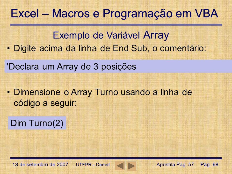 Excel – Macros e Programação em VBA 13 de setembro de 2007Pág. 68 Excel – Macros e Programação em VBA 13 de setembro de 2007Pág. 68 UTFPR – Damat 'Dec