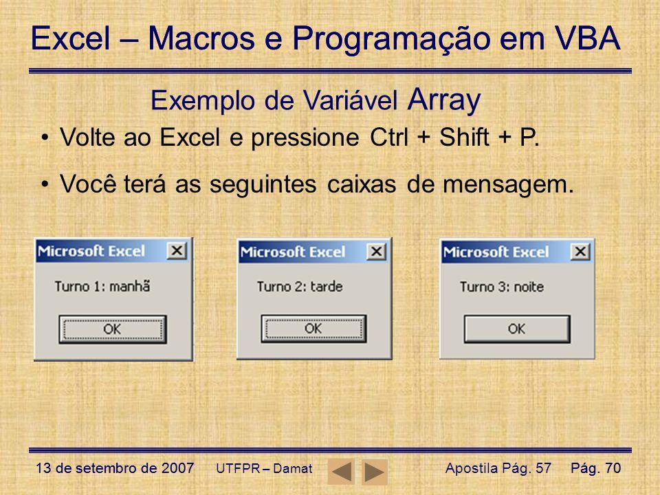 Excel – Macros e Programação em VBA 13 de setembro de 2007Pág. 70 Excel – Macros e Programação em VBA 13 de setembro de 2007Pág. 70 UTFPR – Damat Apos