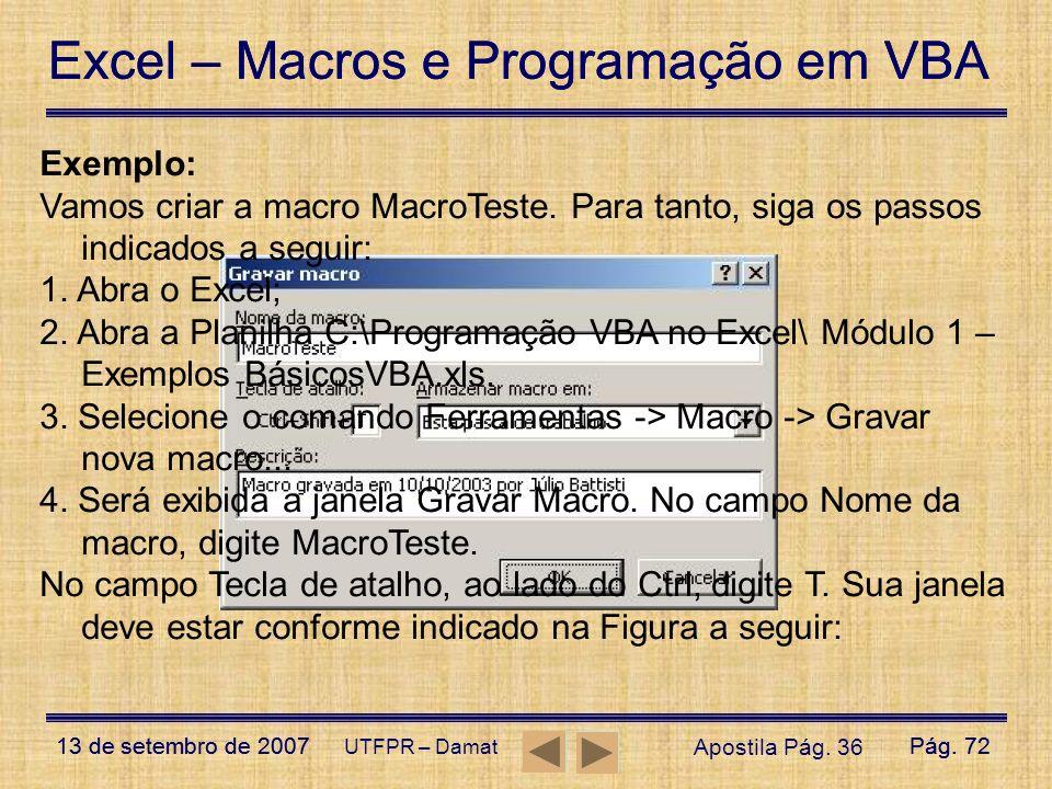 Excel – Macros e Programação em VBA 13 de setembro de 2007Pág. 72 Excel – Macros e Programação em VBA 13 de setembro de 2007Pág. 72 UTFPR – Damat Exem