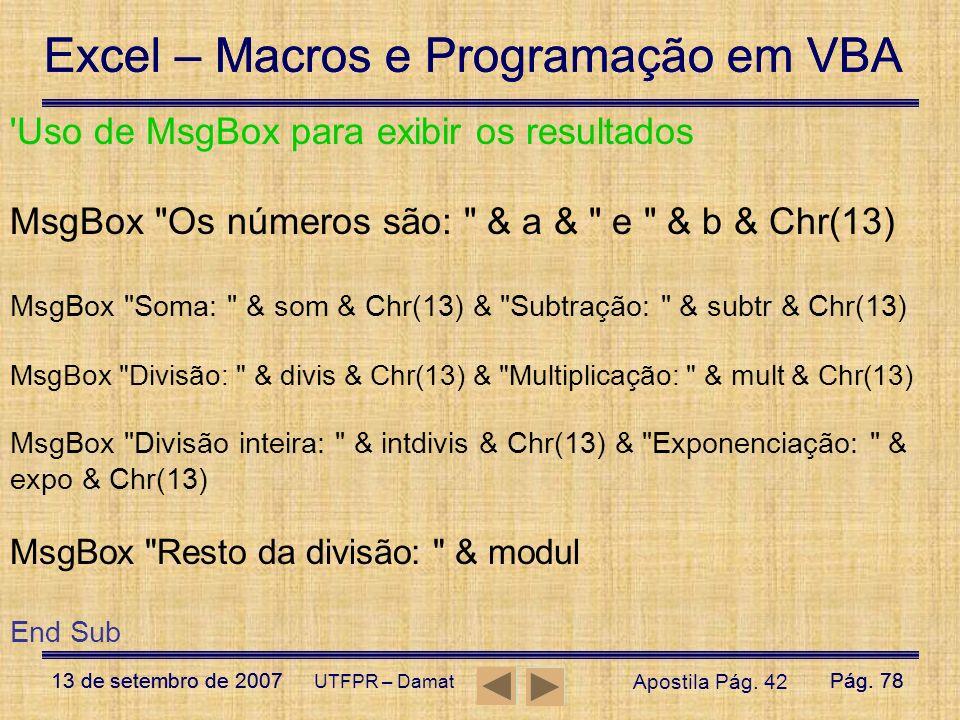 Excel – Macros e Programação em VBA 13 de setembro de 2007Pág. 78 Excel – Macros e Programação em VBA 13 de setembro de 2007Pág. 78 UTFPR – Damat 'Uso