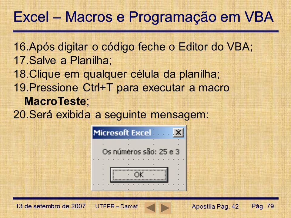 Excel – Macros e Programação em VBA 13 de setembro de 2007Pág. 79 Excel – Macros e Programação em VBA 13 de setembro de 2007Pág. 79 UTFPR – Damat 16.A