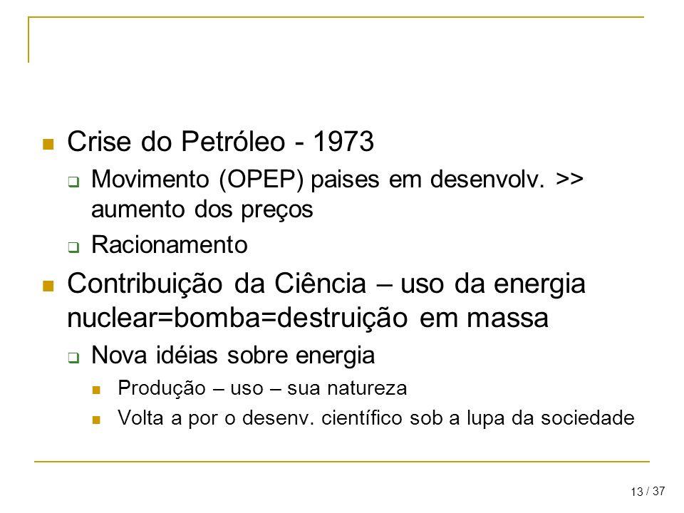 / 37 13 Crise do Petróleo - 1973 Movimento (OPEP) paises em desenvolv.