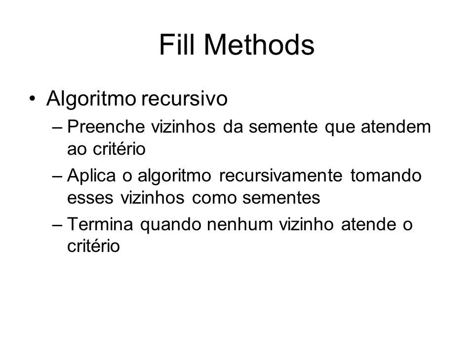 Algoritmo recursivo –Preenche vizinhos da semente que atendem ao critério –Aplica o algoritmo recursivamente tomando esses vizinhos como sementes –Ter