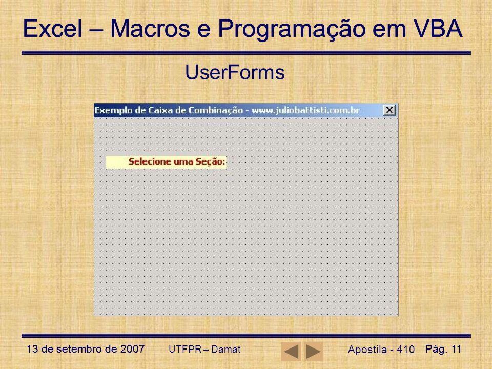Excel – Macros e Programação em VBA 13 de setembro de 2007Pág. 11 Excel – Macros e Programação em VBA 13 de setembro de 2007Pág. 11 UTFPR – Damat User