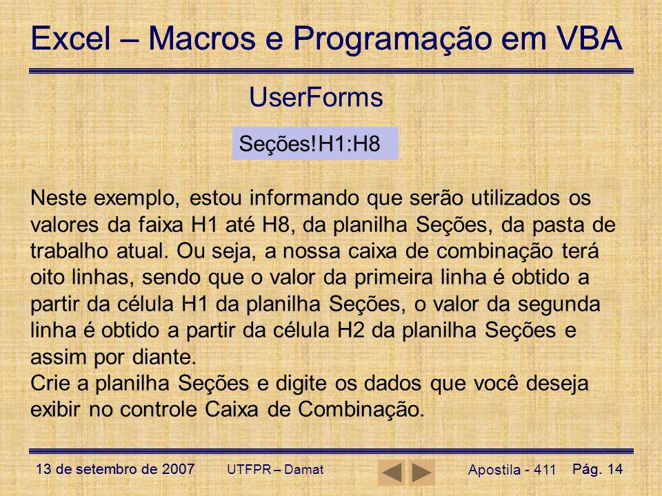 Excel – Macros e Programação em VBA 13 de setembro de 2007Pág. 14 Excel – Macros e Programação em VBA 13 de setembro de 2007Pág. 14 UTFPR – Damat User