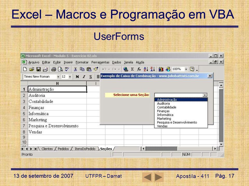 Excel – Macros e Programação em VBA 13 de setembro de 2007Pág. 17 Excel – Macros e Programação em VBA 13 de setembro de 2007Pág. 17 UTFPR – Damat User