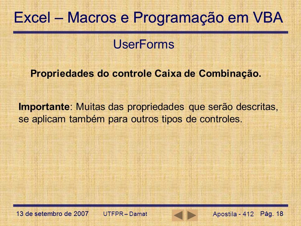 Excel – Macros e Programação em VBA 13 de setembro de 2007Pág. 18 Excel – Macros e Programação em VBA 13 de setembro de 2007Pág. 18 UTFPR – Damat User