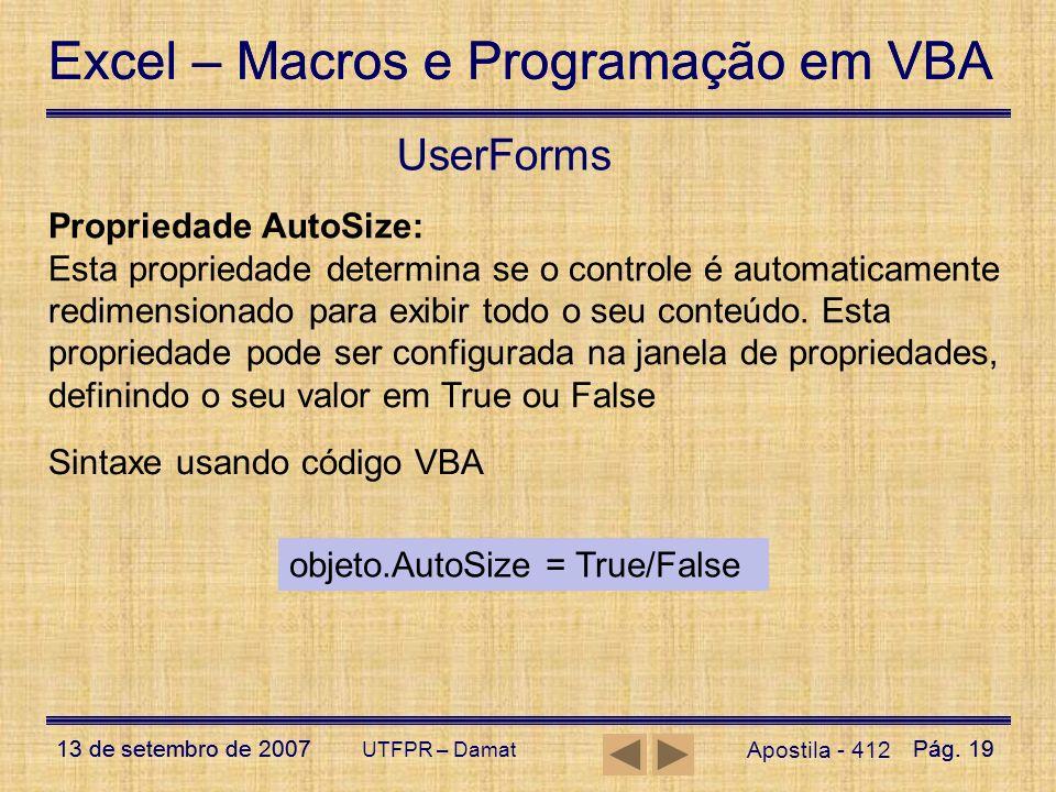 Excel – Macros e Programação em VBA 13 de setembro de 2007Pág. 19 Excel – Macros e Programação em VBA 13 de setembro de 2007Pág. 19 UTFPR – Damat User