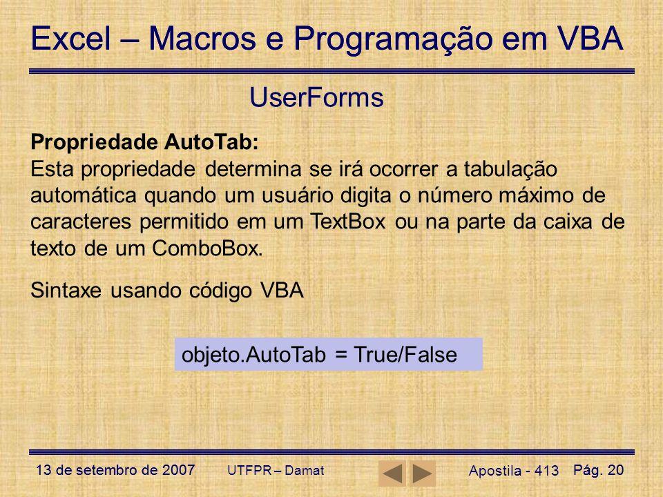 Excel – Macros e Programação em VBA 13 de setembro de 2007Pág. 20 Excel – Macros e Programação em VBA 13 de setembro de 2007Pág. 20 UTFPR – Damat User