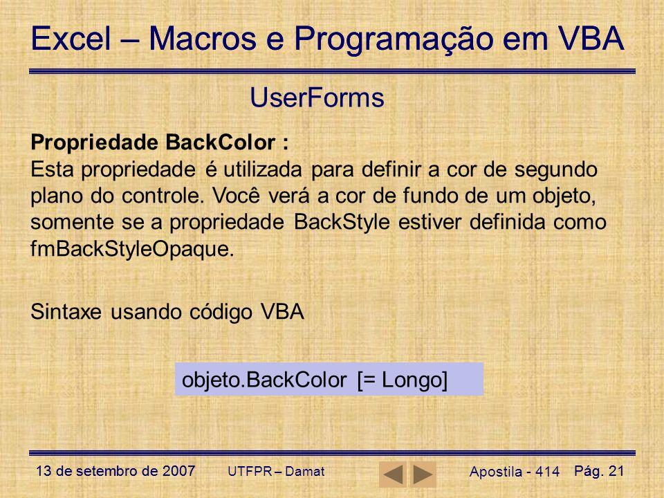 Excel – Macros e Programação em VBA 13 de setembro de 2007Pág. 21 Excel – Macros e Programação em VBA 13 de setembro de 2007Pág. 21 UTFPR – Damat User