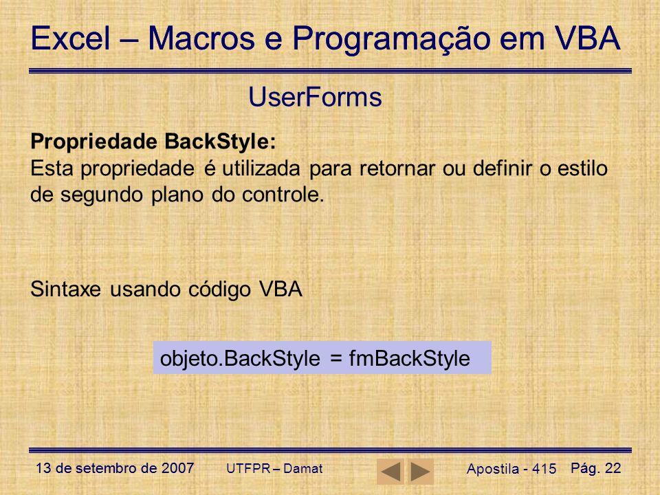 Excel – Macros e Programação em VBA 13 de setembro de 2007Pág. 22 Excel – Macros e Programação em VBA 13 de setembro de 2007Pág. 22 UTFPR – Damat User
