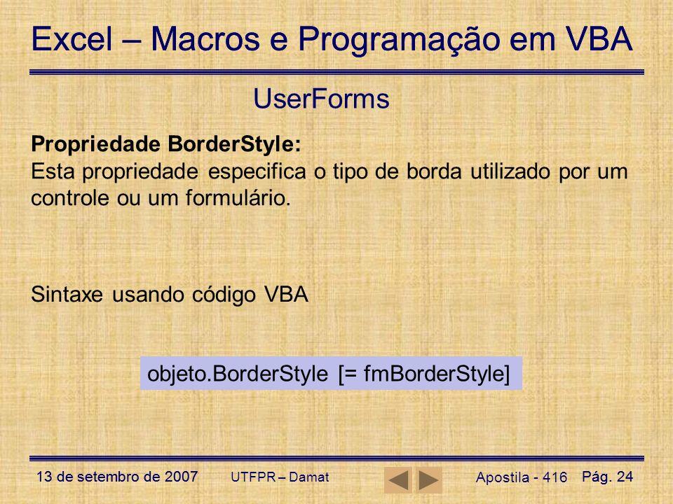 Excel – Macros e Programação em VBA 13 de setembro de 2007Pág. 24 Excel – Macros e Programação em VBA 13 de setembro de 2007Pág. 24 UTFPR – Damat User