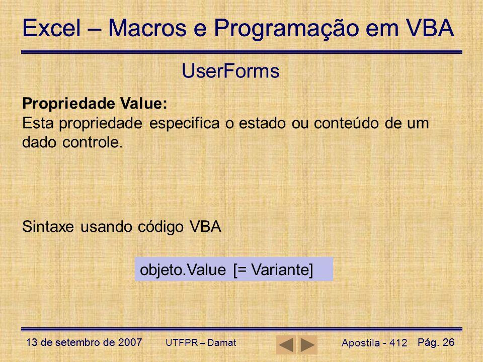 Excel – Macros e Programação em VBA 13 de setembro de 2007Pág. 26 Excel – Macros e Programação em VBA 13 de setembro de 2007Pág. 26 UTFPR – Damat User