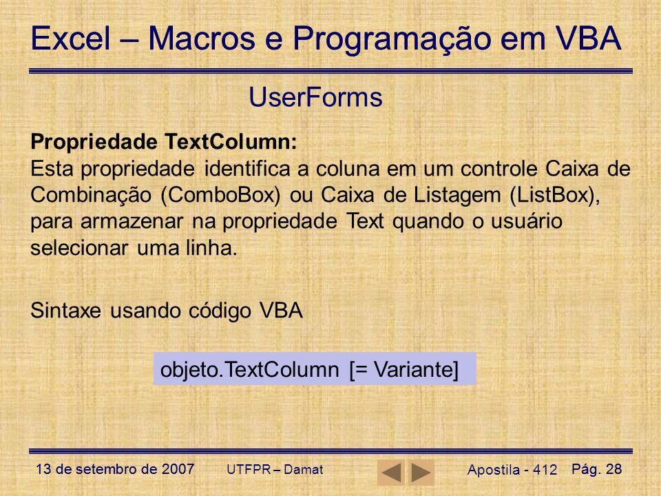 Excel – Macros e Programação em VBA 13 de setembro de 2007Pág. 28 Excel – Macros e Programação em VBA 13 de setembro de 2007Pág. 28 UTFPR – Damat User