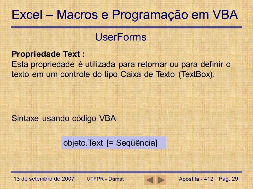 Excel – Macros e Programação em VBA 13 de setembro de 2007Pág. 29 Excel – Macros e Programação em VBA 13 de setembro de 2007Pág. 29 UTFPR – Damat User