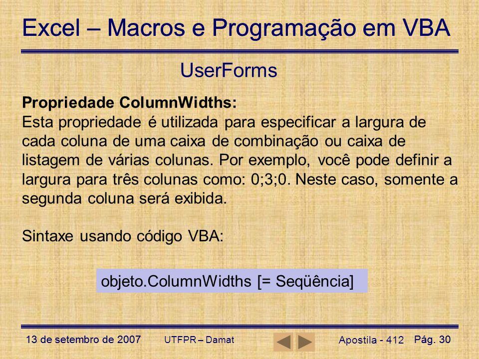 Excel – Macros e Programação em VBA 13 de setembro de 2007Pág. 30 Excel – Macros e Programação em VBA 13 de setembro de 2007Pág. 30 UTFPR – Damat User