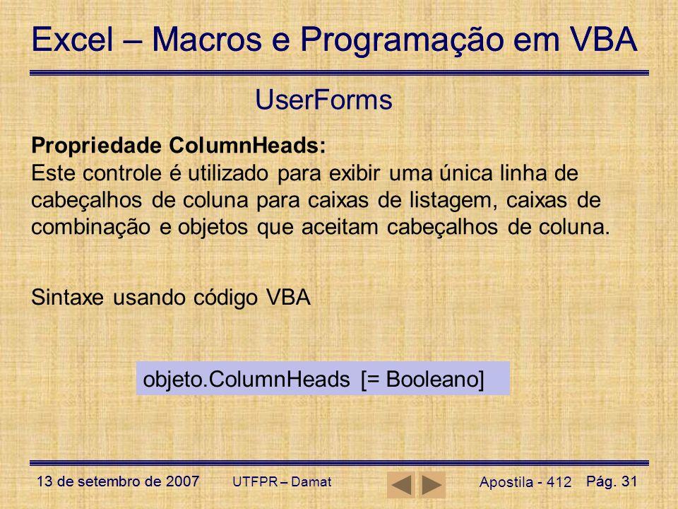 Excel – Macros e Programação em VBA 13 de setembro de 2007Pág. 31 Excel – Macros e Programação em VBA 13 de setembro de 2007Pág. 31 UTFPR – Damat User
